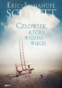 Człowiek, który widział więcej - Éric-Emmanuel Schmitt