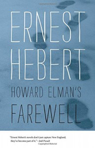 Howard Elman's Farewell (Darby Chronicles) - Ernest Hebert