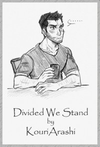Divided We Stand - KouriArashi