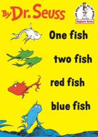 One Fish, Two Fish, Red Fish, Blue Fish/Oh, the Thinks You Can Think/Foot Book - Dr. Seuss