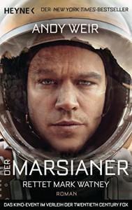 Der Marsianer: Rettet Mark Watney - Roman - Andy Weir, Jürgen Langowski