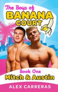 The Boys Of Banana Court:  Mitch And Austin - Alex Carreras