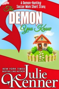 The Demon You Know... (A Demon-Hunting Soccer Mom short story) - Julie Kenner