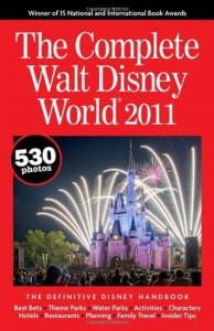 The Complete Walt Disney World 2011 - Julie Neal, Mike Neal