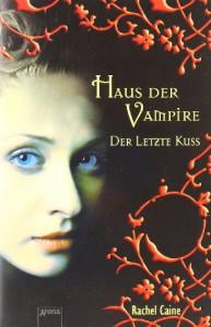 Haus der Vampire 2: Der letzte Kuss - Rachel Caine