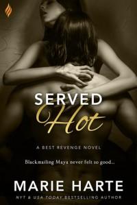 Served Hot (Best Revenge) - Marie Harte