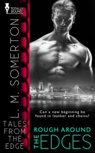 Rough Around the Edges (Tales from The Edge Book 5) - L.M. Somerton