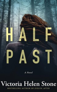 Half Past: A Novel - Victoria Helen Stone