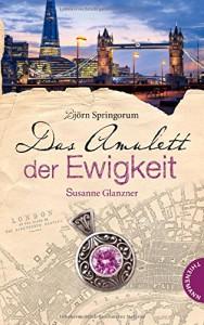 Das Amulett der Ewigkeit - Susanne Glanzner, Björn Springorum, Roman Lang, Tina Agard