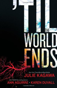 'Til The World Ends: Dawn of EdenThistle & ThorneSun Storm (Luna Books) - 'Julie Kagawa',  'Ann Aguirre',  'Karen Duvall'