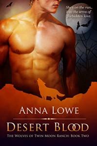 Desert Blood  - Anna Lowe