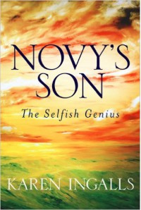 Novy's Son: The Selfish Genius - Karen Ingalls