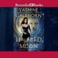 Haunted Moon: Otherworld Series, Book 13 - Yasmine Galenorn, Cassandra Campbell, Recorded Books