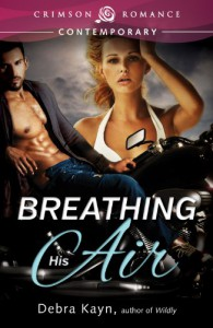 Breathing His Air - Debra Kayn