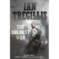 The Coldest War (The Milkweed Triptych, #2) - Ian Tregillis