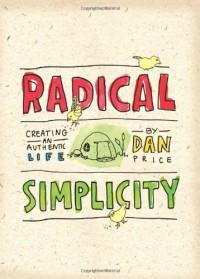 Radical Simplicity - Dan Price