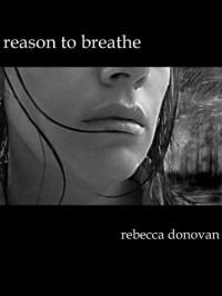 Reason to Breathe - Rebecca Donovan