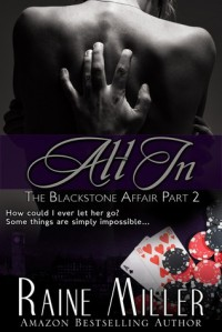 All In (The Blackstone Affair, #2) - Raine Miller