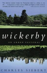 Wickerby: An Urban Pastoral - Charles Siebert
