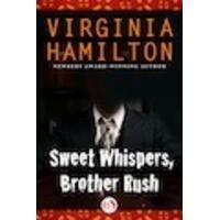 Sweet Whispers, Brother Rush - Virginia Hamilton