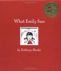 What Emily Saw - Kathryn Otoshi