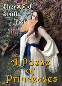 A Posse of Princesses - Sherwood Smith