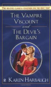 The Vampire Viscount AND The Devil's Bargain (Signet Regency Romance) - Karen Harbaugh