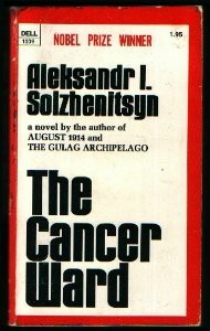 The Cancer Ward - Aleksandr Solzhenitsyn