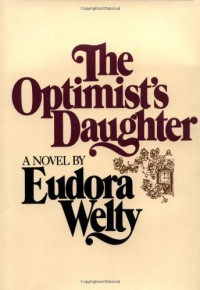 The Optimist's Daughter - Eudora Welty