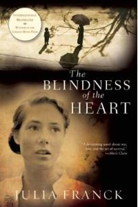 The Blindness of the Heart: A Novel - Julia Franck