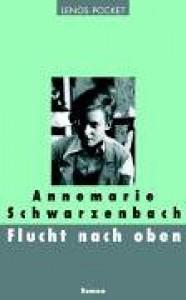 Flucht Nach Oben: Roman - Annemarie Schwarzenbach