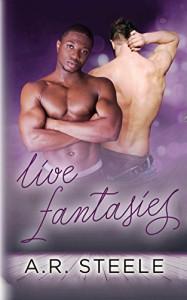 Live Fantasies (Tool Shed) (Volume 4) - A.R. Steele