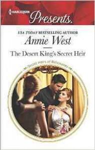The Desert King's Secret Heir  - Annie West