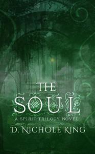 The Soul (The Spirit Trilogy Book 3) - D. Nichole King