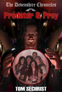 Predator & Prey - Tom Sechrist