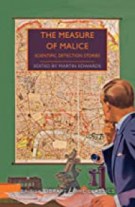 The Measure Of Malice: Scientific Detection Stories - Martin Edwards