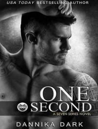 One Second (Seven) - Dannika Dark, Nicole Poole