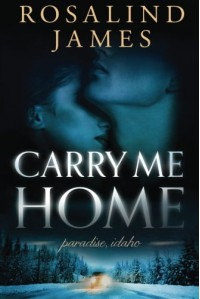 Carry Me Home (Paradise, Idaho) - Rosalind  James