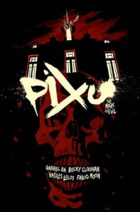 Pixu: The Mark of Evil - Becky Cloonan, Fábio Moon, Gabriel Bá, Vasilis Lolos