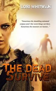 The Dead Survive - Lori Whitwam