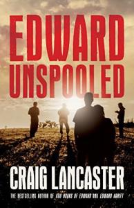Edward Unspooled - Craig Lancaster