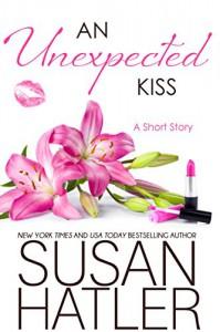 An Unexpected Kiss (Treasured Dreams Book 2) - Susan Hatler