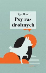 Psy ras drobnych - Olga Hund
