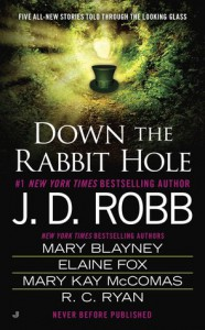 Down the Rabbit Hole - Mary Blayney, Mary Kay McComas, Elaine Fox, R.C. Ryan, J.D. Robb