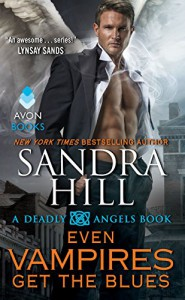 Even Vampires Get the Blues: A Deadly Angels Book (A Deadly Angels Novella 6) - Sandra Hill