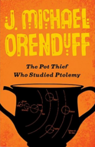 The Pot Thief Who Studied Ptolemy - J. Michael Orenduff