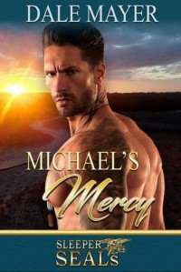 Michael's Mercy (Sleeper Seals) (Volume 3) - Dale Mayer