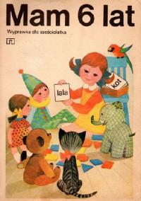 Mam 6 lat - Ewa i Feliks Przyłubscy, Krystyna Szypowska, Elzbieta Fido-Druzynska