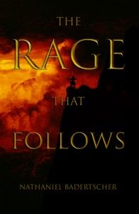 The Rage That Follows - Nathaniel Badertscher