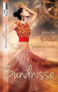 Magische Bündnisse - Stephanie Linnhe, Ylvi Walker, Jenna Lux